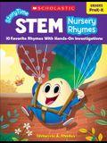 StoryTime STEM: Nursery Rhymes: 10 Favorite Rhymes With Hands-On Investigations