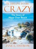It Helps to Be Crazy: The Story of Maya Chan Beach