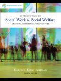 Introduction to Social Work & Social Welfare: Critical Thinking Perspectives