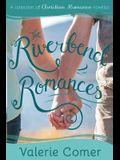 The Riverbend Romances 1-5: A Collection of Christian Romance Novellas
