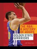 The Nba: A History of Hoops: Golden State Warriors