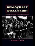 Democracy as Dicussion: Civic Education and the American Forum Movement