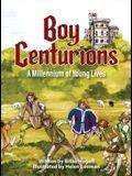 Boy Centurions: A Millennium of Young Lives