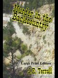 Murder in the Backcountry: Large Print Edtion