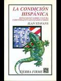La Condicion Hispanica: Reflexiones Sobre Cultura e Identidad en los Estados Unidos