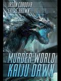 Murder World: Kaiju Dawn