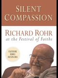 Silent Compassion: Richard Rohr at the Festival of Faiths