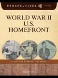 World War II U.S. Homefront: A History Perspectives Book