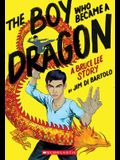 The Boy Who Became a Dragon: A Bruce Lee Story