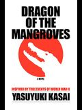 Dragon of the Mangroves: Inspired by True Events of World War II