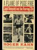 A Flame of Pure Fire: Jack Dempsey and the Roaring '20s
