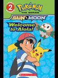 Welcome to Alola! (Pokémon Alola: Level 2 Reader)