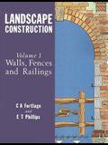 Landscape Construction: Volume 1: Walls, Fences and Railings