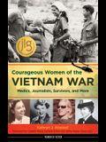 Courageous Women of the Vietnam War: Medics, Journalists, Survivors, and More