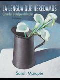 La Lengua Que Heredamos: Curso de Español Para Bilingã1/4es