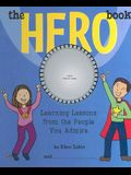 The Hero Book: Learning Lessons from the People You Admire
