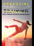 Essential Parkour Training: Basic Parkour Strength and Movement