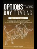 options trading day trading for beginners: The Complete Guide on How to Create a Passive Income by Investing in the Stock Market. All the Strategies o