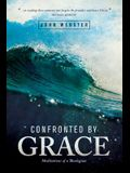 Confronted by Grace: Meditations of a Theologian