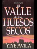 Valle de Los Huesos Secos, El: The Valley of Dry Bones