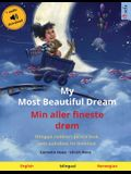 My Most Beautiful Dream - Min aller fineste drøm (English - Norwegian): Bilingual children's picture book, with audiobook for download