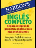 Inglés Completo: Repaso Integral de la Gramatica Inglesa Para Hispanohablantes/ Complete English Grammar Review for Spanish Speakers