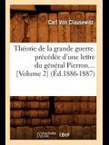 Théorie de la Grande Guerre. Précédée d'Une Lettre Du Général Pierron (Volume 2) (Éd.1886-1887)