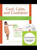 Cool, Calm, and Confident: A Workbook to Help Kids Learn Assertiveness Skills [With CDROM]