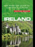 Ireland - Culture Smart!, Volume 74: The Essential Guide to Customs & Culture