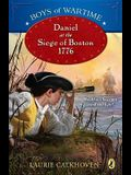 Boys of Wartime: Daniel at the Siege of Boston, 1776