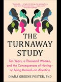 The Turnaway Study: Ten Years, a Thousand Women, and the Consequences of Having--Or Being Denied--An Abortion