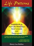 Life Patterns: Soul Lessons & Forgiveness
