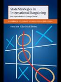 State Strategies in International Bargaining