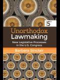 Unorthodox Lawmaking: New Legislative Processes in the U.S. Congress Fifth Edition