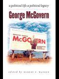 George McGovern: A Political Life, a Political Legacy