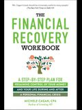 The Financial Recovery Workbook: A Step-By-Step Plan for Regaining Control of Your Money and Your Life During and After a Personal Financial Crisis