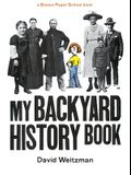 My Backyard History Book (A Brown Paper School book)