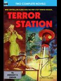 Terror Station & The Weapon From Eternity