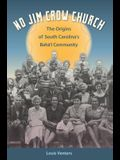 No Jim Crow Church: The Origins of South Carolina's Bahá'í Community