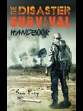 The Disaster Survival Handbook: The Disaster Preparedness Handbook for Man-Made and Natural Disasters