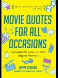 Movie Quotes for All Occasions: Unforgettable Lines for Life's Biggest Moments (Book for Toasts, Movie Quotes Book, Gag Gift for Men, Movie Lover Gift