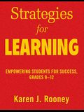Strategies for Learning: Empowering Students for Success, Grades 9-12