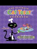 The Ultimate Cat Treat Cookbook: Homemade Goodies for Finicky Felines