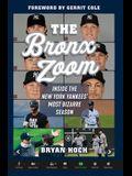 The Bronx Zoom: Inside the New York Yankees' Most Bizarre Season