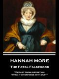 Hannah More - The Fatal Falsehood: Depart from discretion when it interferes with duty