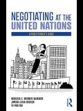 Negotiating at the United Nations: A Practitioner's Guide