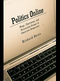 Politics Online: Blogs, Chatrooms, and Discussion Groups in American Democracy