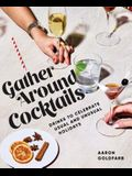 Gather Around Cocktails: Drinks to Celebrate Usual and Unusual Holidays