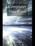 Computer Time Travel: How to build a microprocessor from transistors