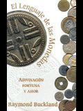 El Lenguage de las Monedas: Adivinacion, Fortuna y Amor